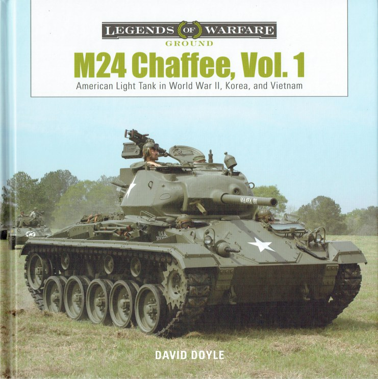 Image for M24 CHAFFEE, VOL.1: AMERICAN LIGHT TANK IN WORLD WAR II, KOREA, AND VIETNAM