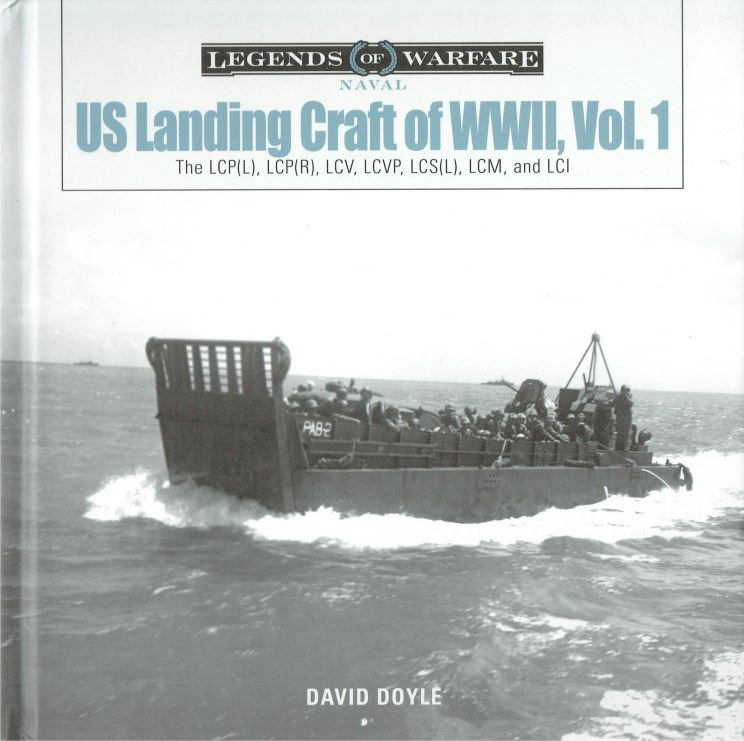 Image for US LANDING CRAFT OF WORLD WAR II, VOL.1: THE LCP (L) , LCP(R) , LCV, LCVP, LCS(L) , LCM, AND LCI