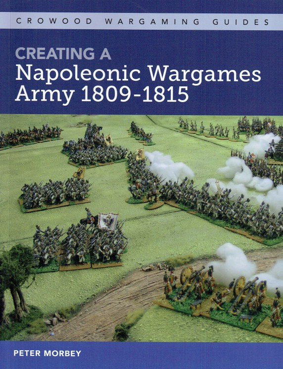 Image for CREATING A NAPOLEONIC WARGAMES ARMY 1809-1815