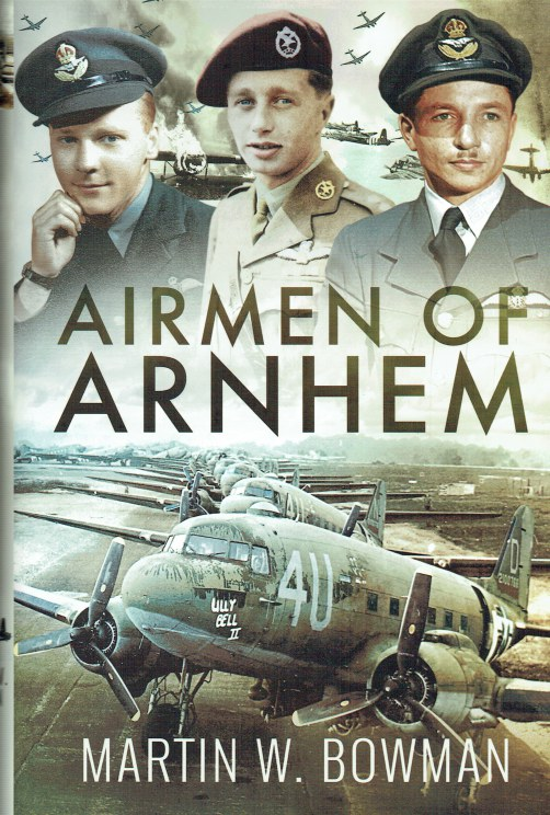 Image for AIRMEN OF ARNHEM : THE HEAVY LIFT CREWS OF OPERATION MARKET