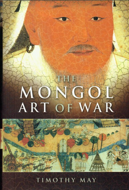 Image for THE MONGOL ART OF WAR : CHINGGIS KHAN AND THE MONGOL MILITARY SYSTEM