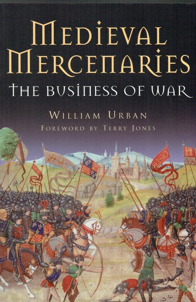 Image for MEDIEVAL MERCENARIES : THE BUSINESS OF WAR