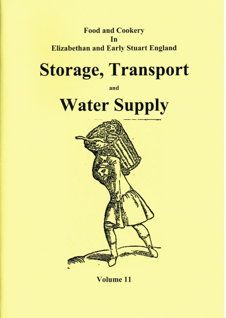 Image for FOOD AND COOKERY IN ELIZABETHAN AND EARLY STUART ENGLAND VOLUME 11: STORAGE, TRANSPORT AND WATER SUPPLY