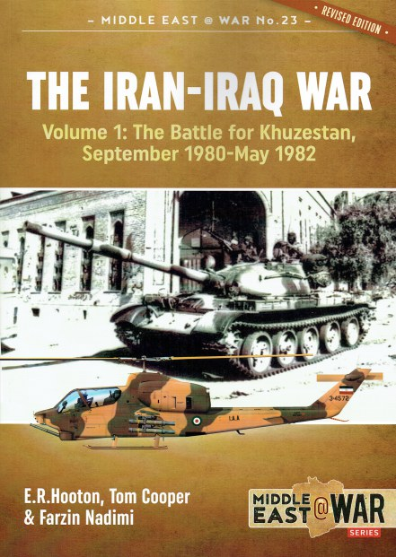 Image for THE IRAN-IRAQ WAR : VOLUME 1 : THE BATTLE FOR KHUZESTAN, SEPTEMBER 1980 - MAY 1982 (REVISED EDITION)