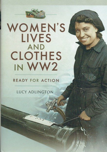 Image for WOMEN'S LIVES AND CLOTHES IN WW2 : READY FOR ACTION