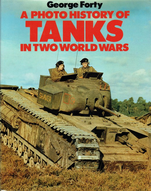 Image for A PHOTO HISTORY OF TANKS IN TWO WORLD WARS