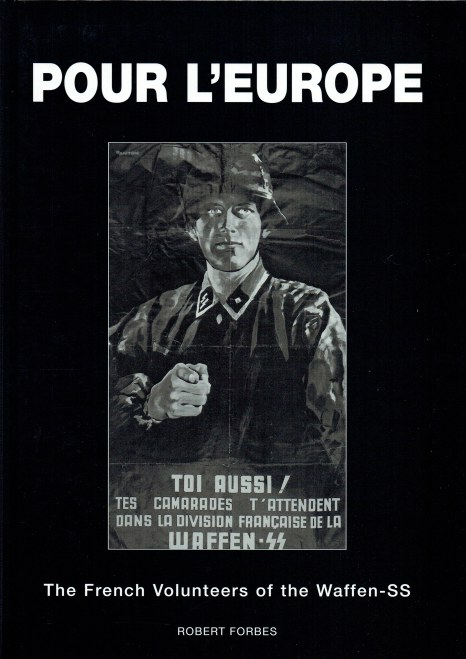 Image for POUR L'EUROPE : THE FRENCH VOLUNTEERS OF THE WAFFEN-SS (SIGNED + NUMBERED COPY)