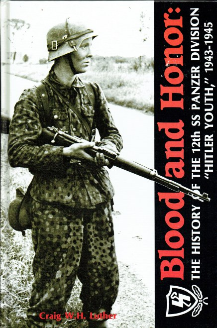 Image for BLOOD AND HONOR: THE HISTORY OF THE 12TH SS PANZER DIVISION 'HITLER YOUTH' 1943-1945