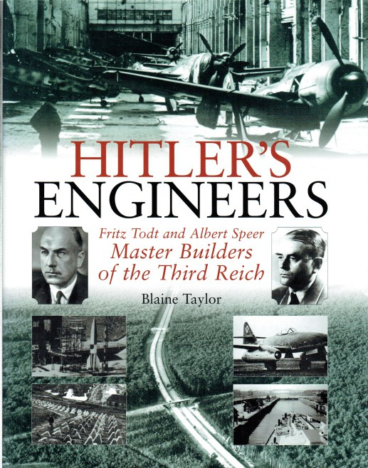 Image for HITLER'S ENGINEERS : FRITZ TODT AND ALBERT SPEER - MASTER BUILDERS OF THE THIRD REICH