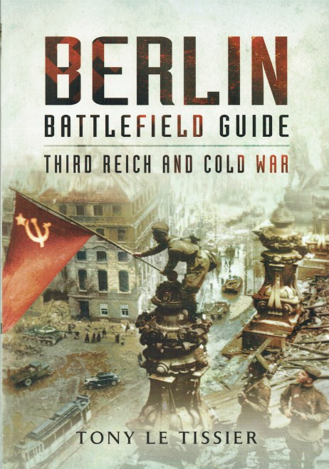 Image for BERLIN BATTLEFIELD GUIDE : THIRD REICH & COLD WAR