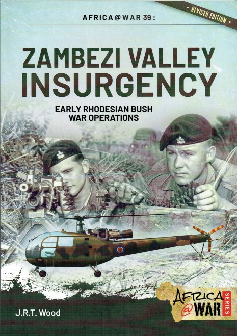 Image for ZAMBEZI VALLEY INSURGENCY : EARLY RHODESIAN BUSH WAR OPERATIONS (REVISED EDITION)