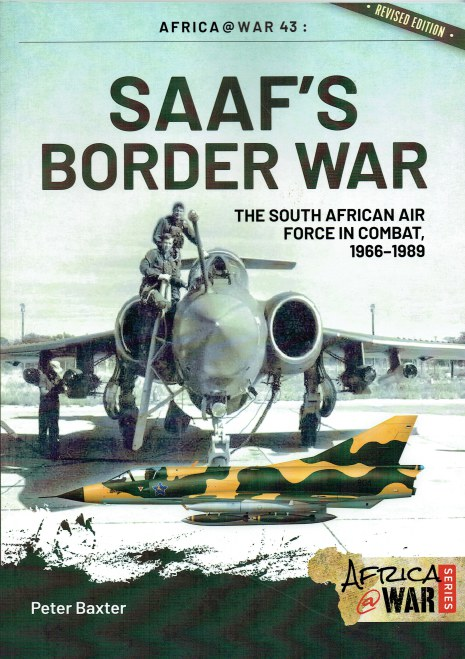 Image for SAAF'S BORDER WAR : THE SOUTH AFRICAN AIR FORCE IN COMBAT, 1966-1989 (REVISED EDITION)