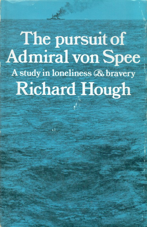 Image for THE PURSUIT OF THE ADMIRAL VON SPEE : A STUDY IN LONELINESS & BRAVERY