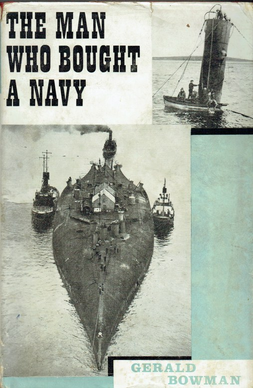 Image for THE MAN WHO BOUGHT A NAVY : THE STORY OF THE WORLD'S GREATEST SALVAGE ACHIEVEMENT AT SCAPA FLOW