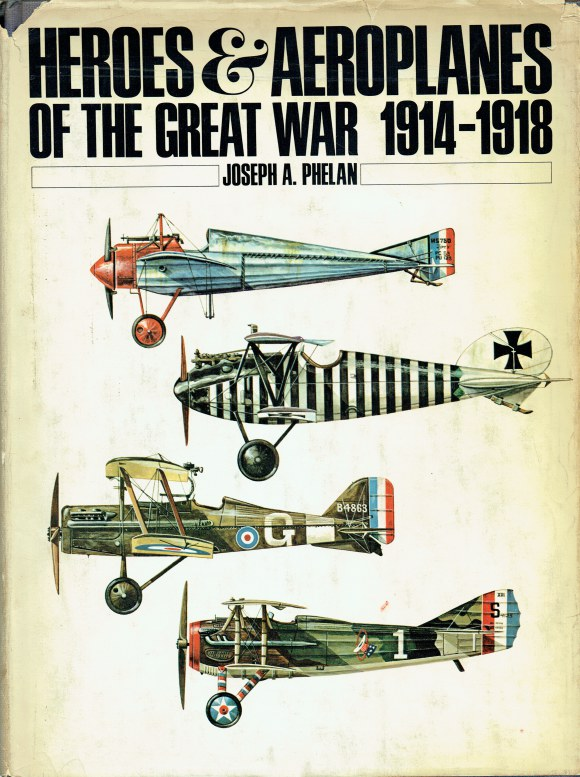 Image for HEROES & AEROPLANES OF THE GREAT WAR 1914-1918