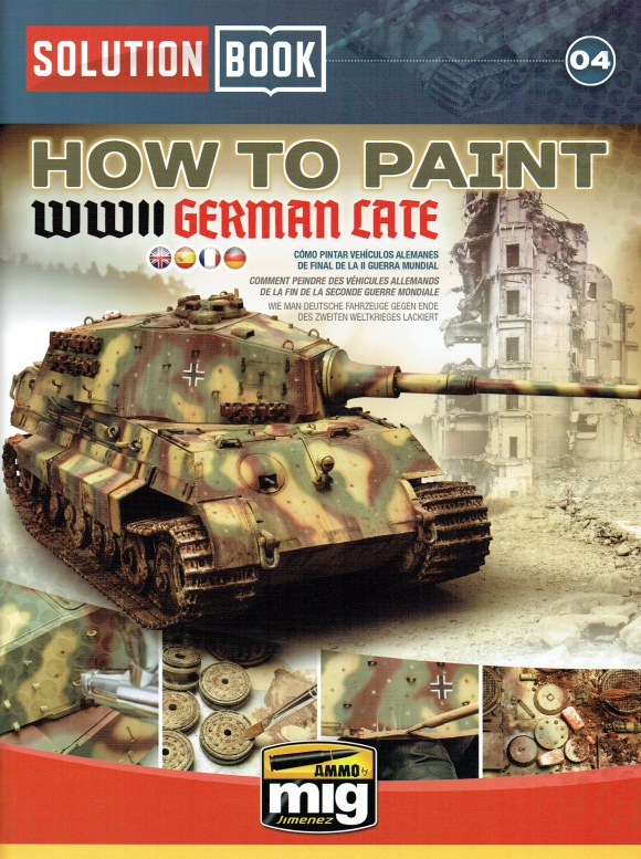 Image for SOLUTION BOOK 04: HOW TO PAINT WWII GERMAN LATE