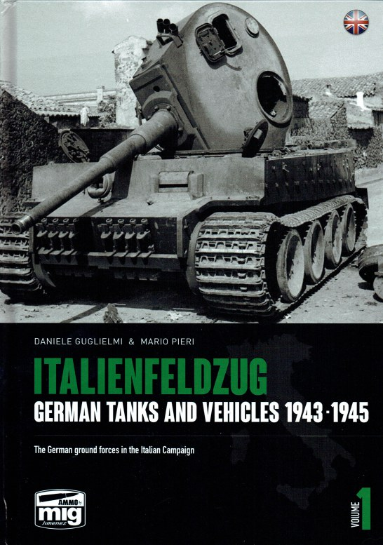 Image for ITALIENFELDZUG : GERMAN TANKS AND VEHICLES 1943-1945 : VOLUME 1