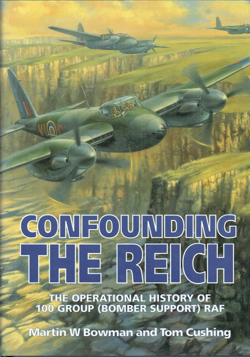 Image for CONFOUNDING THE REICH : THE OPERATIONAL HISTORY OF 100 GROUP (BOMBER SUPPORT) RAF