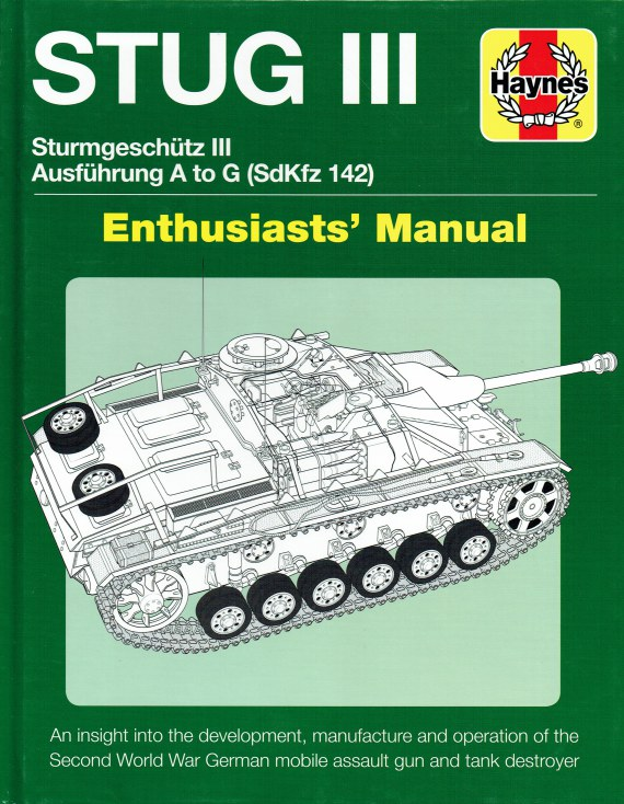 Image for STUG III : STURMGESCHUTZ III AUSFUHRUNG A TO G (SDKFZ 142) ENTHUSIASTS' MANUAL