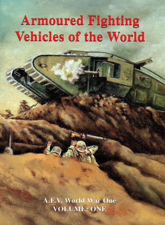 Image for ARMOURED FIGHTING VEHICLES OF THE WORLD VOLUME ONE : AFVS OF WORLD WAR ONE