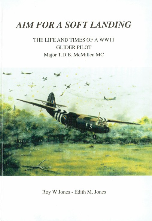 Image for AIM FOR A SOFT LANDING : THE LIFE AND TIMES OF A WWII GLIDER PILOT