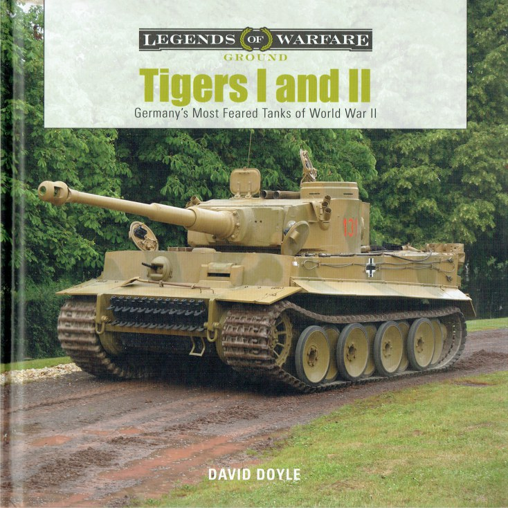 Image for TIGERS I AND II : GERMANY'S MOST FEARED TANKS OF WORLD WAR II