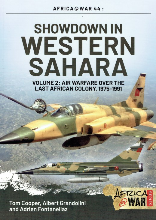 Image for SHOWDOWN IN THE WESTERN SAHARA VOLUME 2: AIR WARFARE OVER THE LAST AFRICAN COLONY, 1975-1991