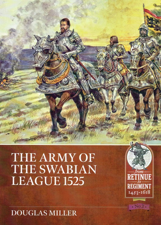 Image for THE ARMY OF THE SWABIAN LEAGUE 1525