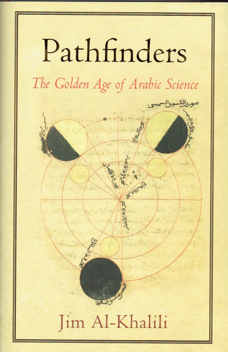 Image for PATHFINDERS : THE GOLDEN AGE OF ARABIC SCIENCE