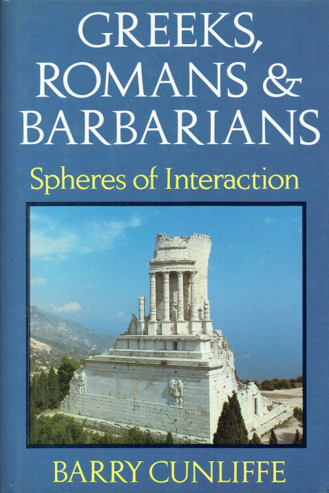 Image for GREEKS, ROMANS AND BARBARIANS : SPHERES OF INTERACTION