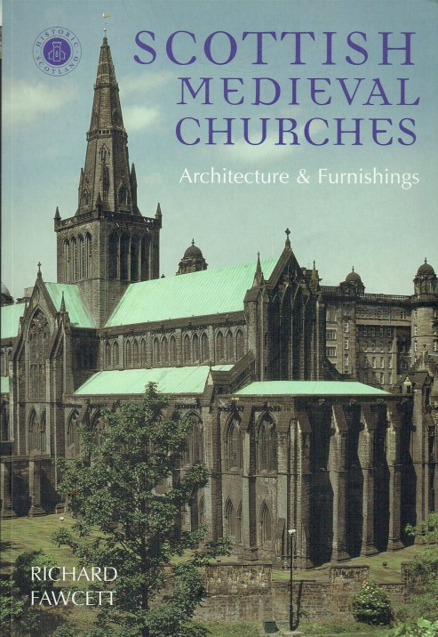 Image for SCOTTISH MEDIEVAL CHURCHES : ARCHITECTURE & FURNISHINGS