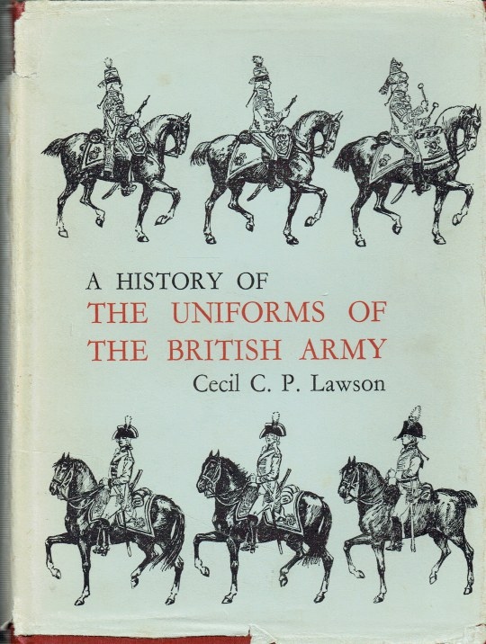 Image for A HISTORY OF THE UNIFORMS OF THE BRITISH ARMY: VOLUME IV