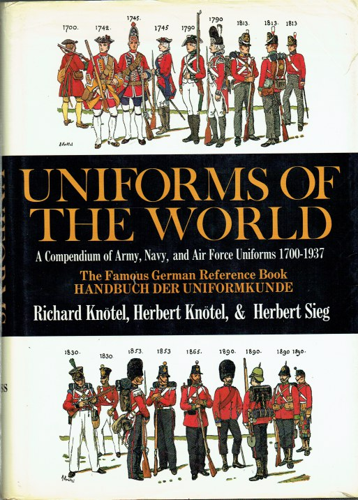 Image for UNIFORMS OF THE WORLD : A COMPENDIUM OF ARMY, NAVY AND AIR FORCE UNIFORMS, 1700-1937