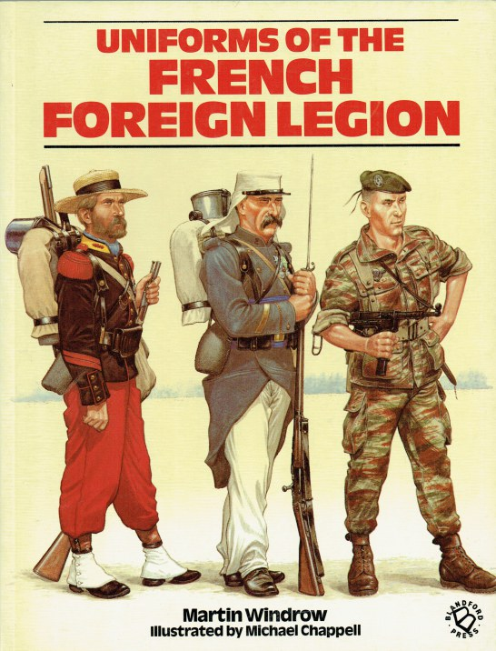 Image for UNIFORMS OF THE FRENCH FOREIGN LEGION 1831-1981