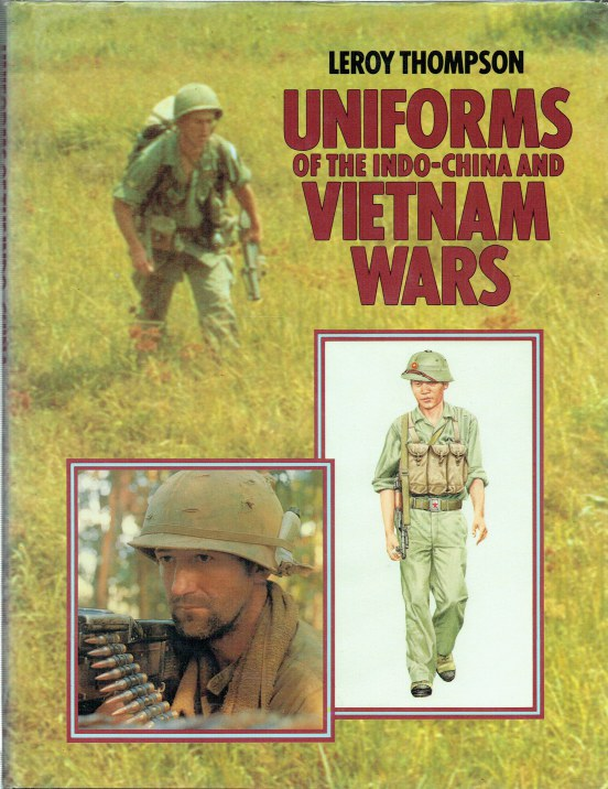 Image for UNIFORMS OF THE INDO-CHINA AND VIETNAM WARS