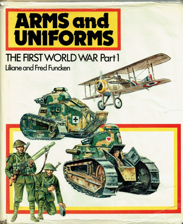 Image for ARMS AND UNIFORMS: THE FIRST WORLD WAR PART 1