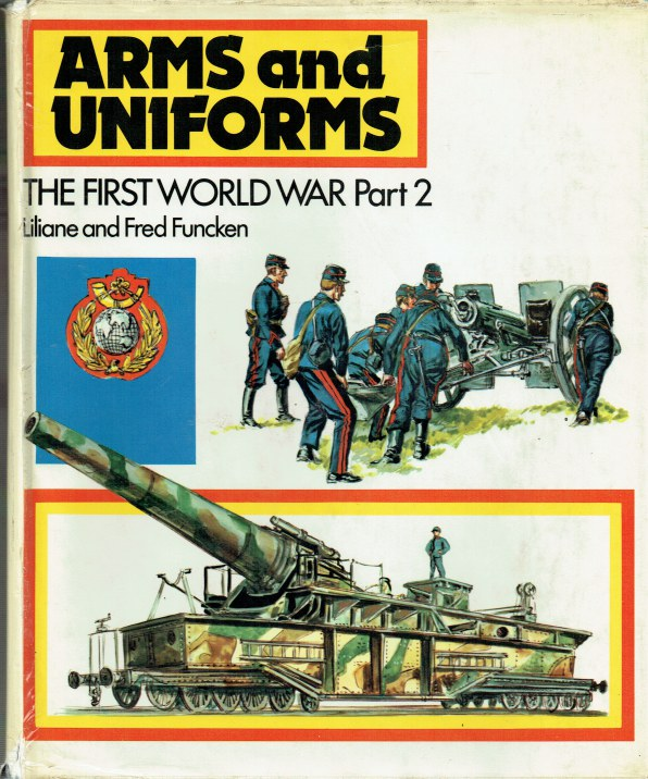 Image for ARMS AND UNIFORMS: THE FIRST WORLD WAR PART 2