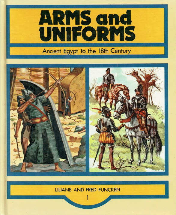 Image for ARMS AND UNIFORMS 1: ANCIENT EGYPT TO THE 18TH CENTURY