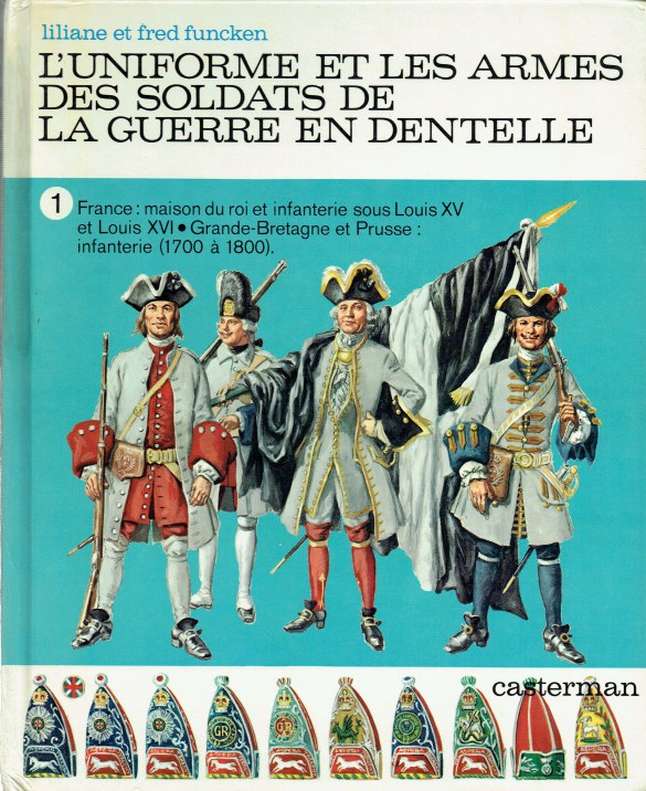 Image for L'UNIFORME ET LES ARMES DES SOLDATS DE LA GUERRE EN DENTELLE : TOME 1 (FRENCH TEXT)
