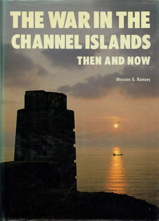 Image for THE WAR IN THE CHANNEL ISLANDS THEN AND NOW