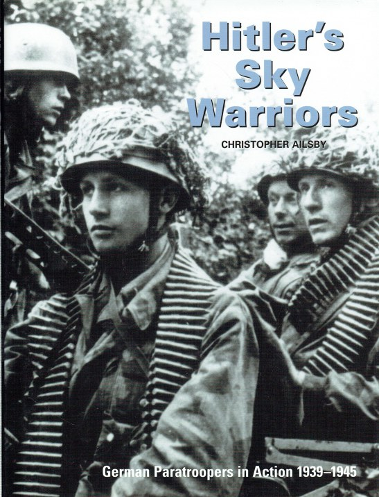 Image for HITLER'S SKY WARRIORS : GERMAN PARATROOPERS IN ACTION 1939-1945