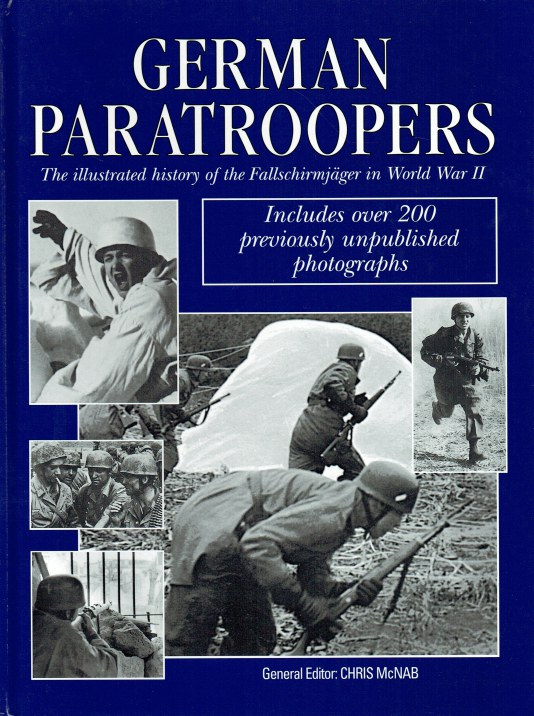 Image for GERMAN PARATROOPERS : THE ILLUSTRATED HISTORY OF THE FALLSCHIRMJAGER IN WORLD WAR II