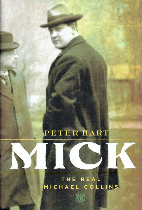 Image for MICK : THE REAL MICHAEL COLLINS