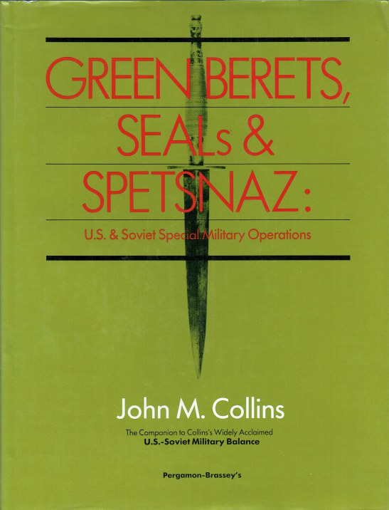 Image for GREEN BERETS, SEALS AND SPETSNAZ : US AND SOVIET SPECIAL MILITARY OPERATIONS