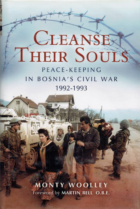 Image for CLEANSE THEIR SOULS : PEACE-KEEPING IN BOSNIA'S CIVIL WAR 1992-1993