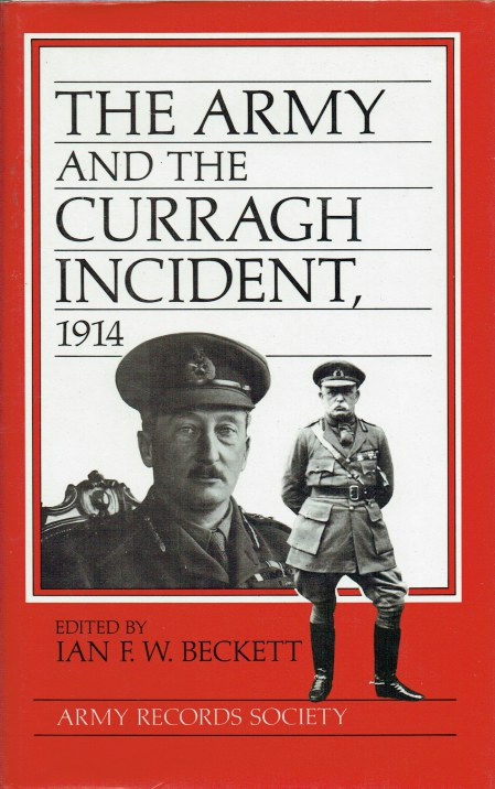 Image for THE ARMY AND THE CURRAGH INCIDENT, 1914