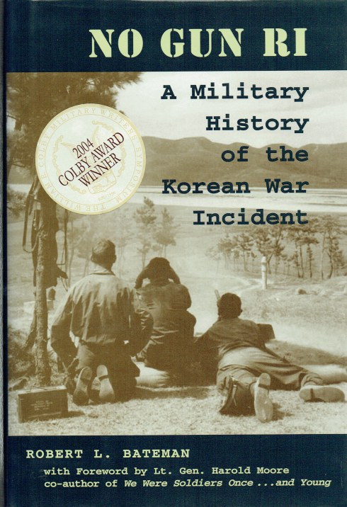 Image for NO GUN RI : A MILITARY HISTORY OF THE KOREAN WAR INCIDENT