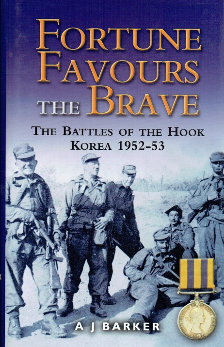 Image for FORTUNE FAVOURS THE BRAVE : THE BATTLES OF THE HOOK, KOREA 1952-53