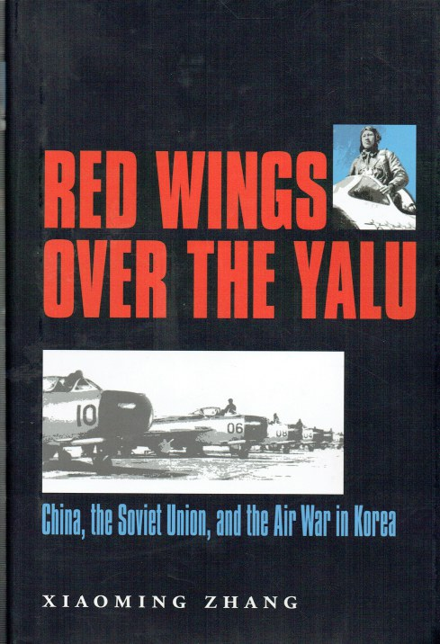Image for RED WINGS OVER THE YALU : CHINA, THE SOVIET UNION, AND THE AIR WAR IN KOREA