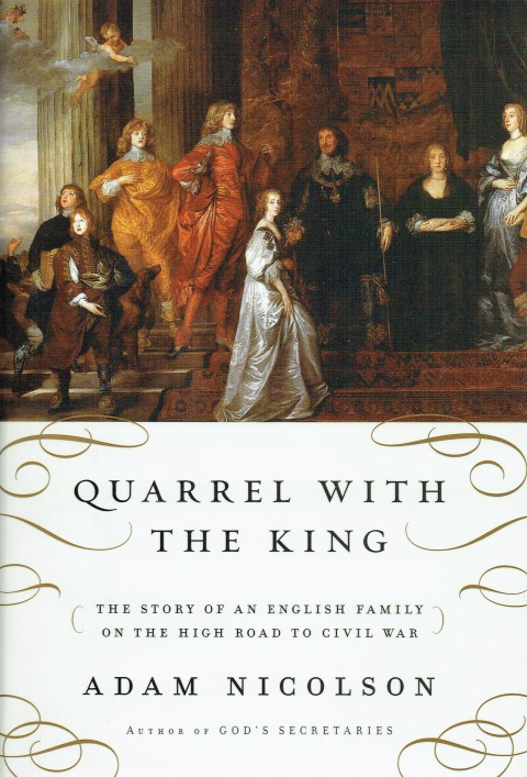 Image for QUARREL WITH THE KING : THE STORY OF AN ENGLISH FAMILY ON THE HIGH ROAD TO CIVIL WAR